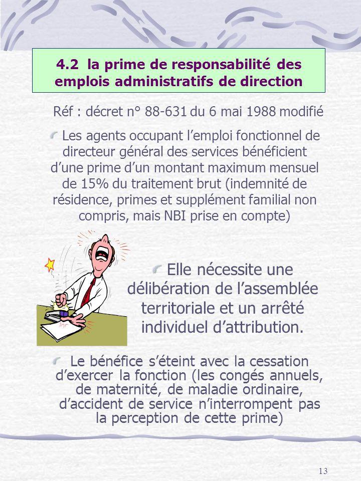 13 4.2 la prime de responsabilité des emplois administratifs de direction Le bénéfice séteint avec la cessation dexercer la fonction (les congés annue