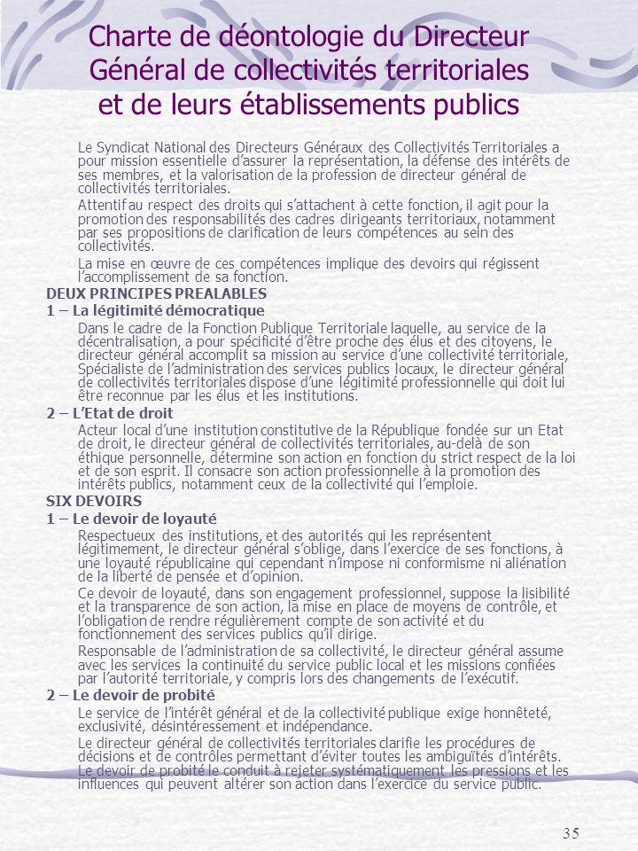 35 Charte de déontologie du Directeur Général de collectivités territoriales et de leurs établissements publics Le Syndicat National des Directeurs Gé