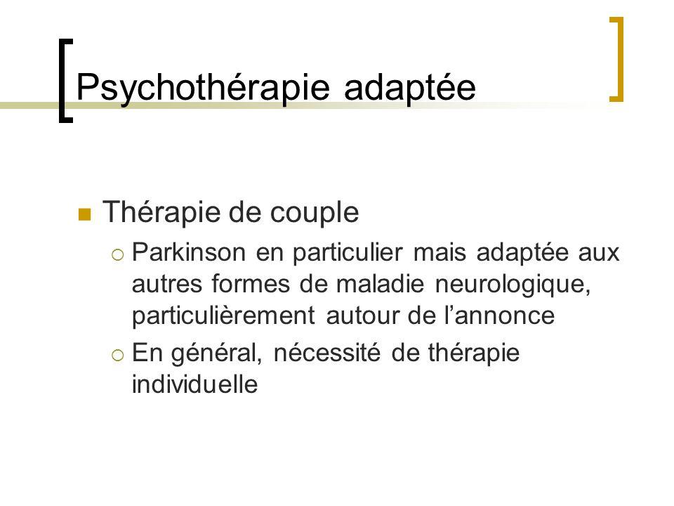 Psychothérapie adaptée Thérapie de couple Parkinson en particulier mais adaptée aux autres formes de maladie neurologique, particulièrement autour de