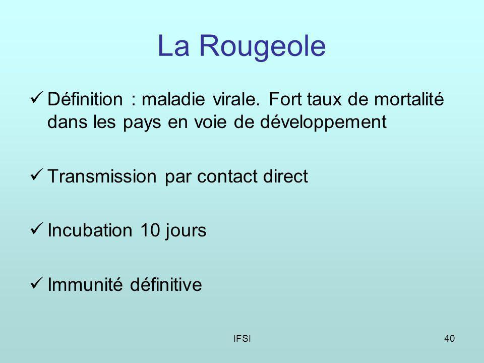 IFSI40 La Rougeole Définition : maladie virale.