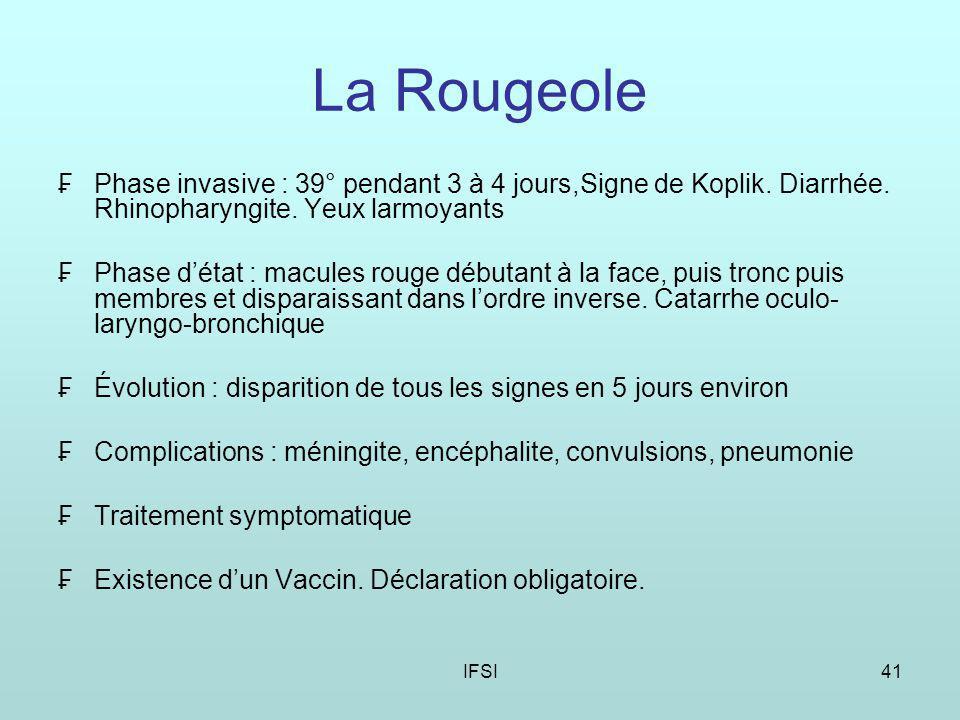 IFSI41 La Rougeole Phase invasive : 39° pendant 3 à 4 jours,Signe de Koplik.