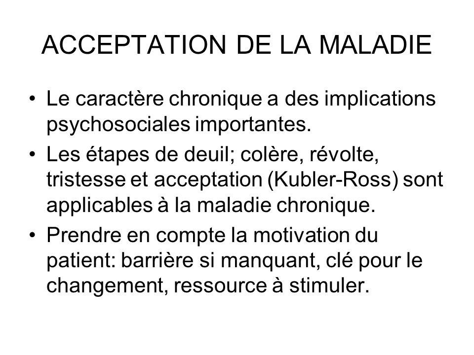 ACCEPTATION DE LA MALADIE Le caractère chronique a des implications psychosociales importantes.