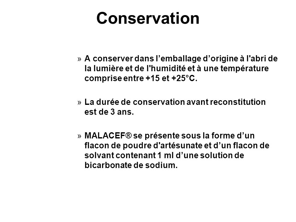 Conservation »A conserver dans lemballage dorigine à l abri de la lumière et de l humidité et à une température comprise entre +15 et +25°C.