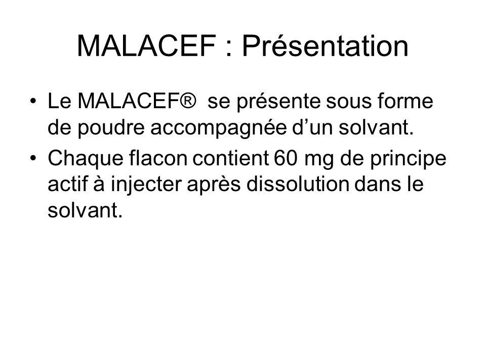 Délivrance En France, dans le cadre dune ATU nominative, le MALACEF® est délivré aux patients présentant un accès grave de paludisme à Plasmodium falciparum conformément aux recommandations de lOMS de 2006, révisées en 2010, et à celles de la Conférence de Consensus Nationale sur la « Prise en charge et prévention du paludisme dimportation à Plasmodium falciparum », révisée en 2007