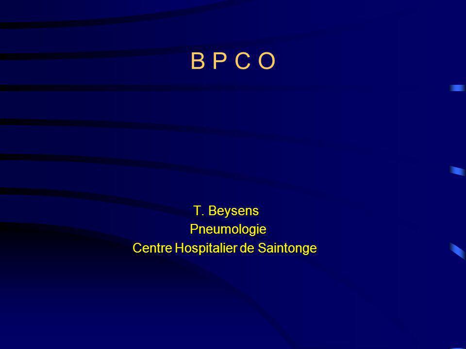 B P C O T. Beysens T. Beysens Pneumologie Pneumologie Centre Hospitalier de Saintonge