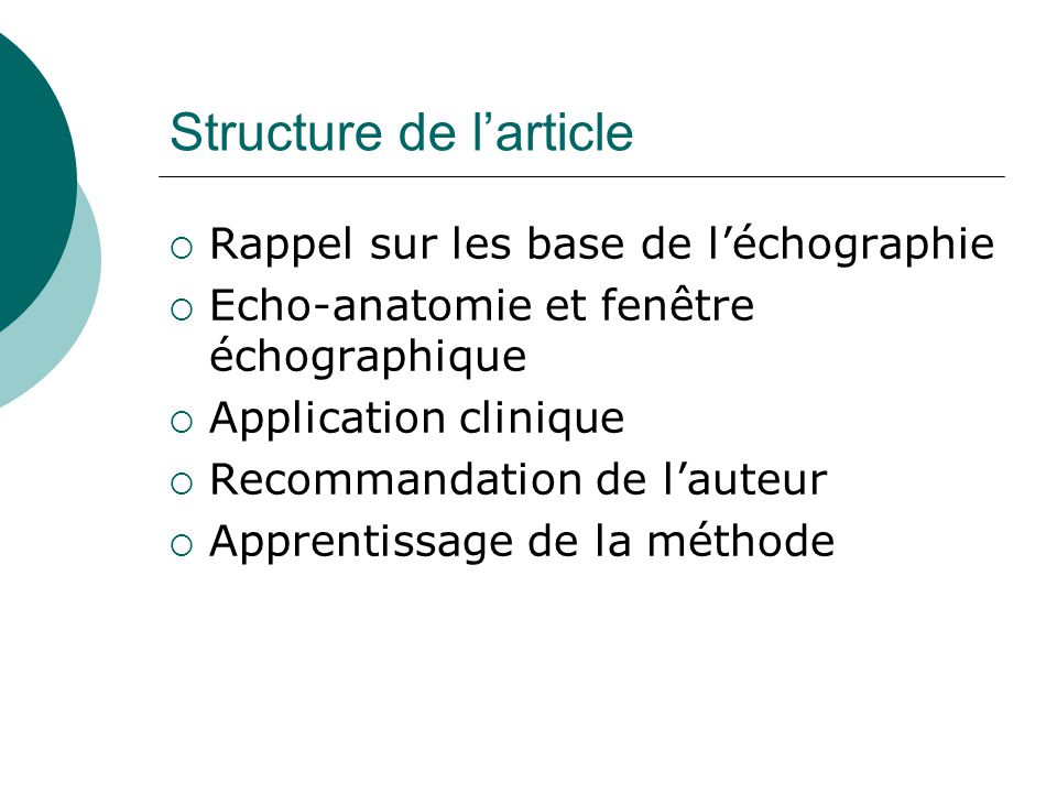 Structure de larticle Rappel sur les base de léchographie Echo-anatomie et fenêtre échographique Application clinique Recommandation de lauteur Appren