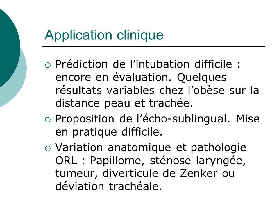 Application clinique Prédiction de lintubation difficile : encore en évaluation. Quelques résultats variables chez lobèse sur la distance peau et trac