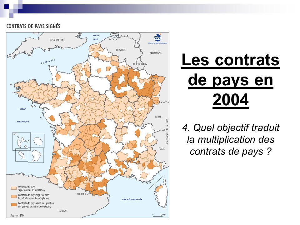 Les contrats de pays en 2004 4. Quel objectif traduit la multiplication des contrats de pays ?