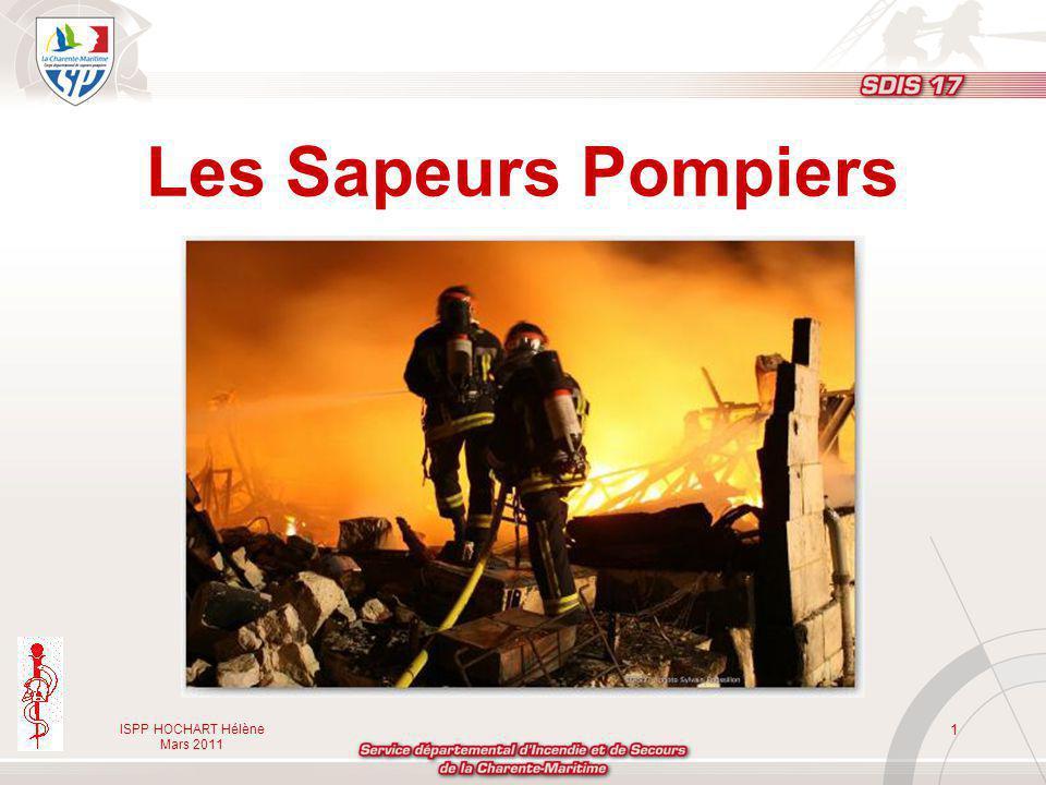 ISPP HOCHART Hélène Mars 2011 1 Les Sapeurs Pompiers