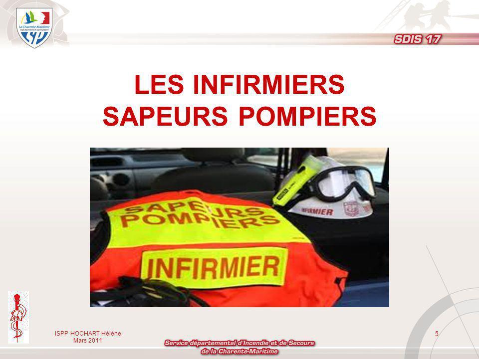 ISPP HOCHART Hélène Mars 2011 5 LES INFIRMIERS SAPEURS POMPIERS