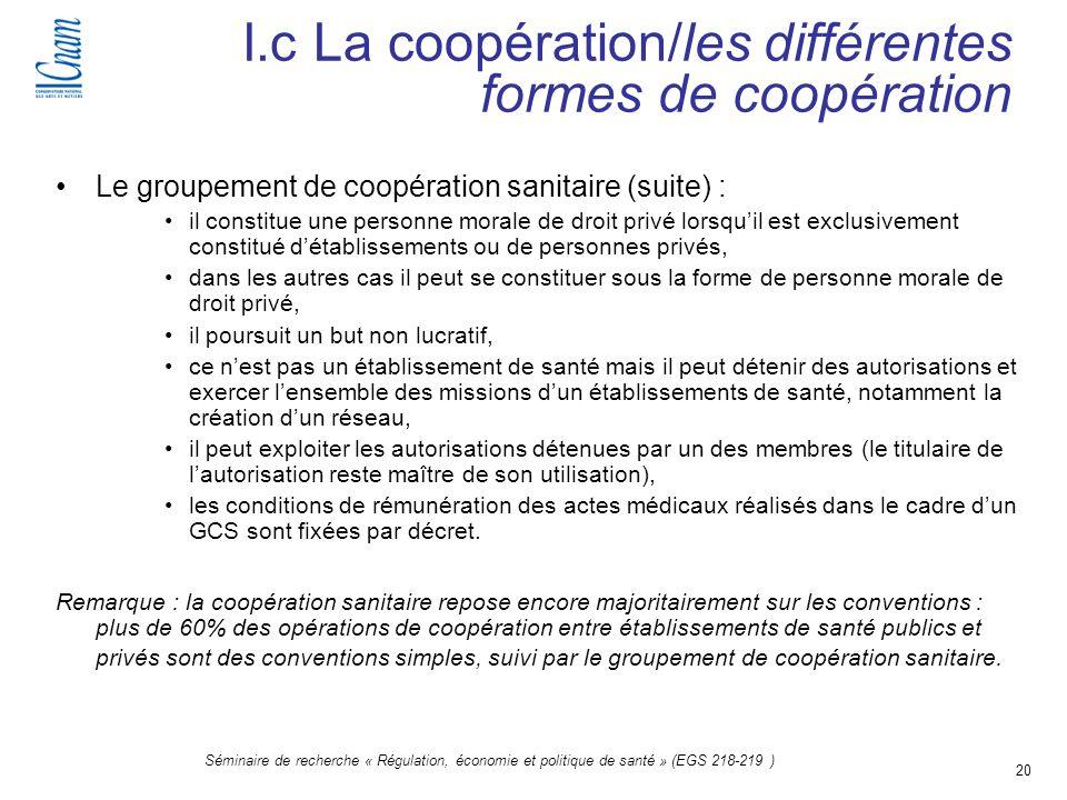 20 Séminaire de recherche « Régulation, économie et politique de santé » (EGS 218-219 ) I.c La coopération/les différentes formes de coopération Le gr