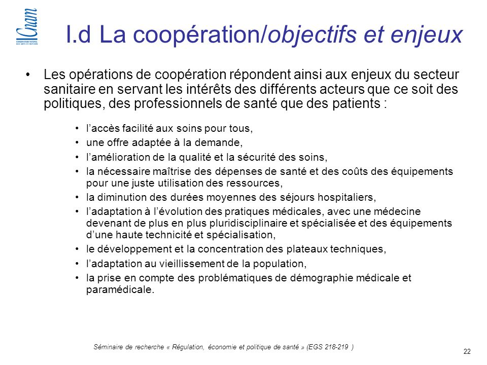 22 Séminaire de recherche « Régulation, économie et politique de santé » (EGS 218-219 ) I.d La coopération/objectifs et enjeux Les opérations de coopé