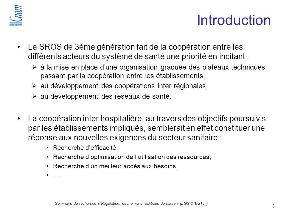 3 Séminaire de recherche « Régulation, économie et politique de santé » (EGS 218-219 ) Introduction Le SROS de 3ème génération fait de la coopération
