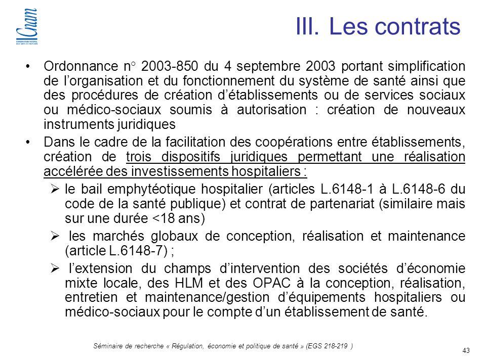 43 Séminaire de recherche « Régulation, économie et politique de santé » (EGS 218-219 ) III. Les contrats Ordonnance n° 2003-850 du 4 septembre 2003 p