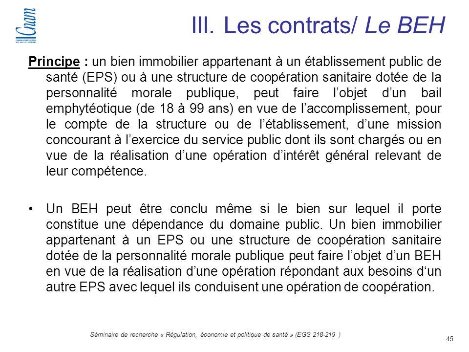 45 Séminaire de recherche « Régulation, économie et politique de santé » (EGS 218-219 ) Principe : un bien immobilier appartenant à un établissement p