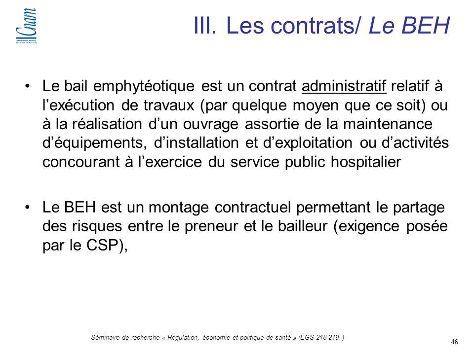 46 Séminaire de recherche « Régulation, économie et politique de santé » (EGS 218-219 ) Le bail emphytéotique est un contrat administratif relatif à l