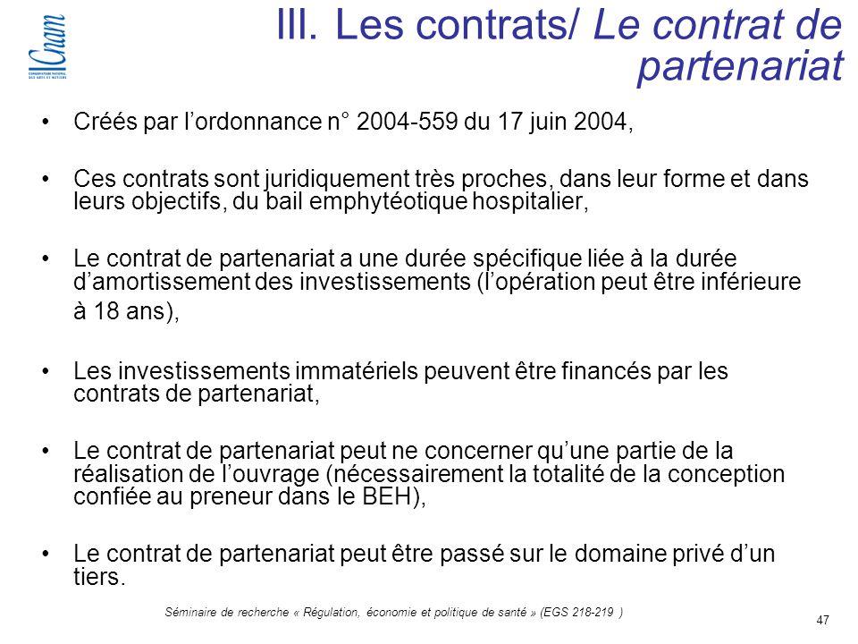 47 Séminaire de recherche « Régulation, économie et politique de santé » (EGS 218-219 ) Créés par lordonnance n° 2004-559 du 17 juin 2004, Ces contrat