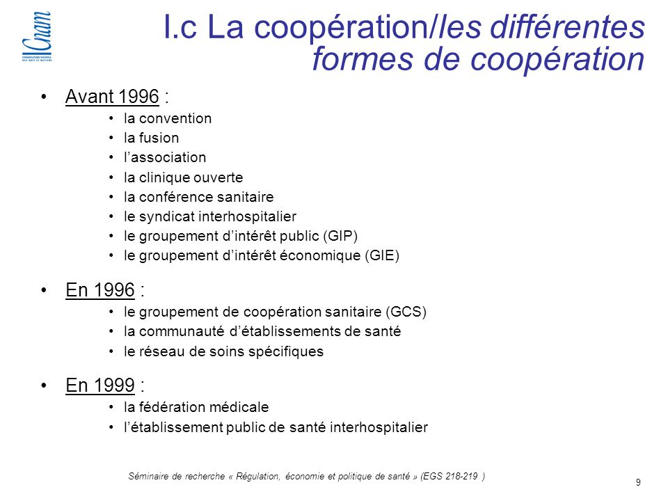 9 Séminaire de recherche « Régulation, économie et politique de santé » (EGS 218-219 ) I.c La coopération/les différentes formes de coopération Avant