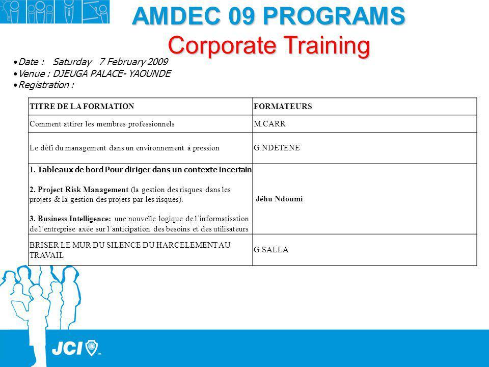 AMDEC 09 PROGRAMS Corporate Training Date : Saturday 7 February 2009 Venue : DJEUGA PALACE- YAOUNDE Registration : TITRE DE LA FORMATIONFORMATEURS Com