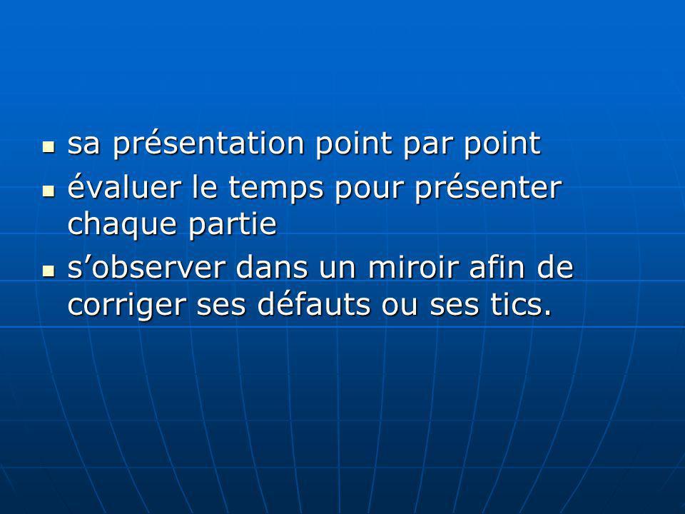sa présentation point par point sa présentation point par point évaluer le temps pour présenter chaque partie évaluer le temps pour présenter chaque p