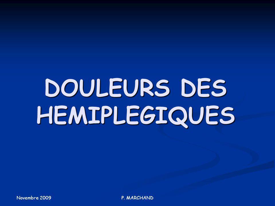 Novembre 2009 P. MARCHAND DOULEURS DES HEMIPLEGIQUES