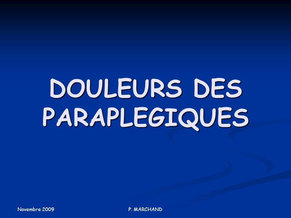 Novembre 2009 P. MARCHAND DOULEURS DES PARAPLEGIQUES