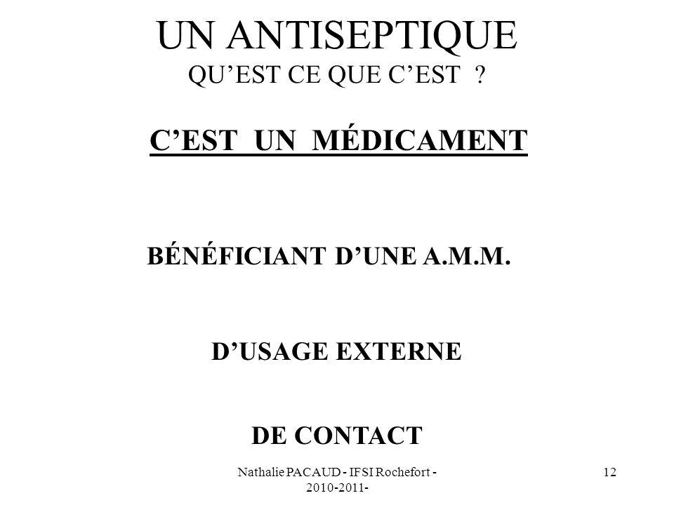 Nathalie PACAUD - IFSI Rochefort - 2010-2011- 12 UN ANTISEPTIQUE QUEST CE QUE CEST .