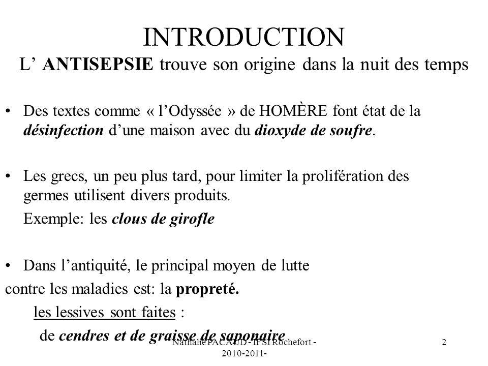 2 INTRODUCTION L ANTISEPSIE trouve son origine dans la nuit des temps Des textes comme « lOdyssée » de HOMÈRE font état de la désinfection dune maison avec du dioxyde de soufre.