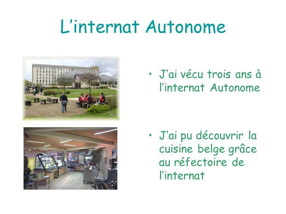 Linternat Autonome Jai vécu trois ans à linternat Autonome Jai pu découvrir la cuisine belge grâce au réfectoire de linternat