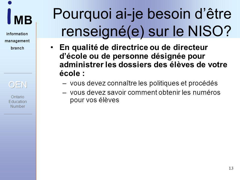 i MB information management branch 13 Pourquoi ai-je besoin dêtre renseigné(e) sur le NISO.