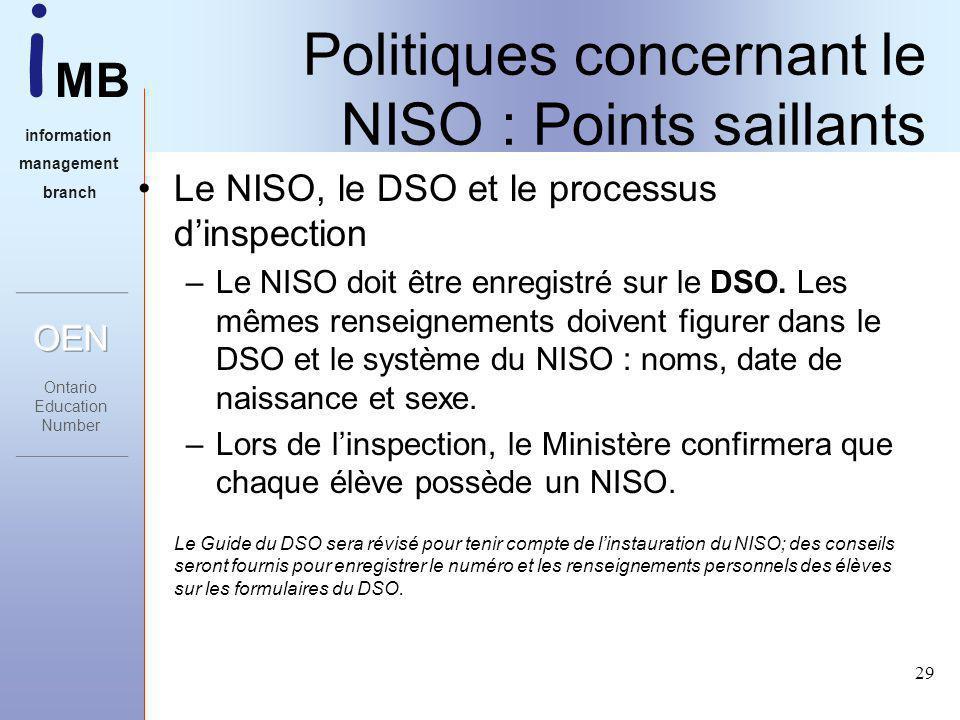 i MB information management branch 29 Politiques concernant le NISO : Points saillants Le NISO, le DSO et le processus dinspection –Le NISO doit être enregistré sur le DSO.