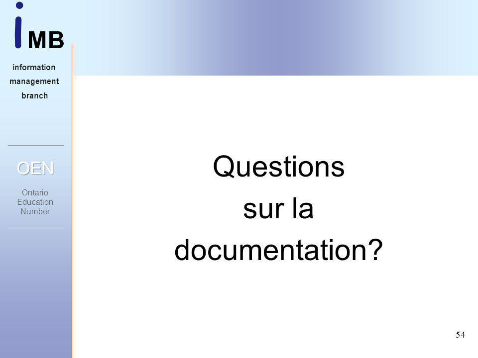 i MB information management branch 54 Questions sur la documentation