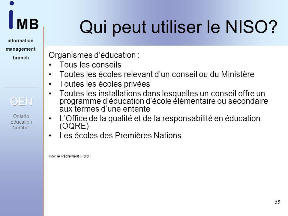 i MB information management branch 65 Qui peut utiliser le NISO.