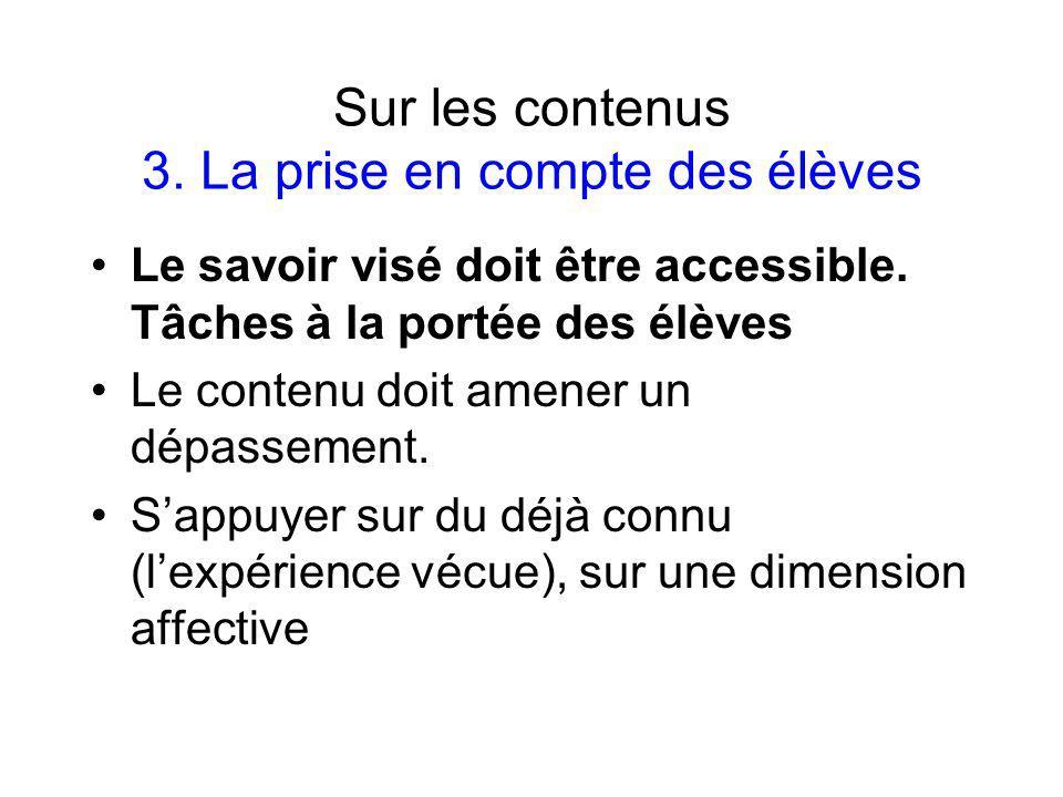 Sur les contenus 3.La prise en compte des élèves Le savoir visé doit être accessible.