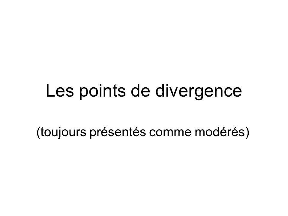Les points de divergence (toujours présentés comme modérés)