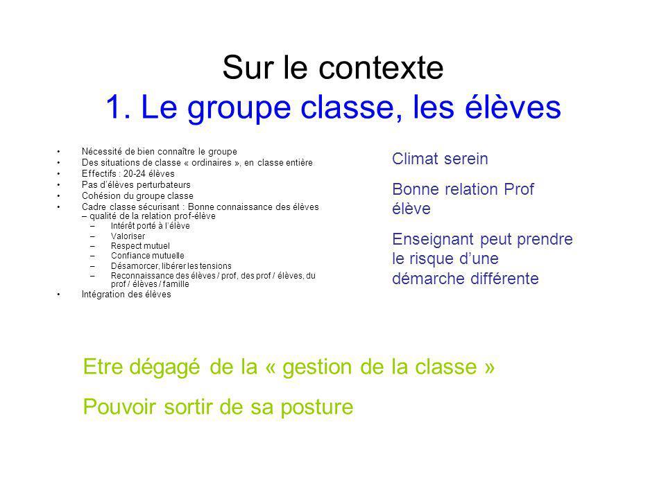 Sur les démarches 4.La conduite du groupe classe La séance sappuie sur une méthodologie précise.