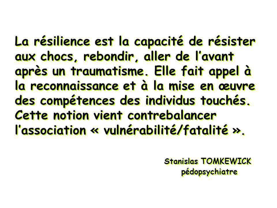 La résilience est la capacité de résister aux chocs, rebondir, aller de lavant après un traumatisme. Elle fait appel à la reconnaissance et à la mise