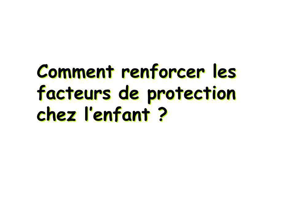 Comment renforcer les facteurs de protection chez lenfant ?