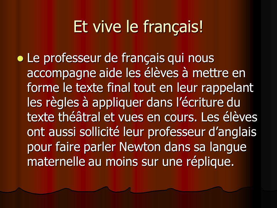 Et vive le français! Le professeur de français qui nous accompagne aide les élèves à mettre en forme le texte final tout en leur rappelant les règles