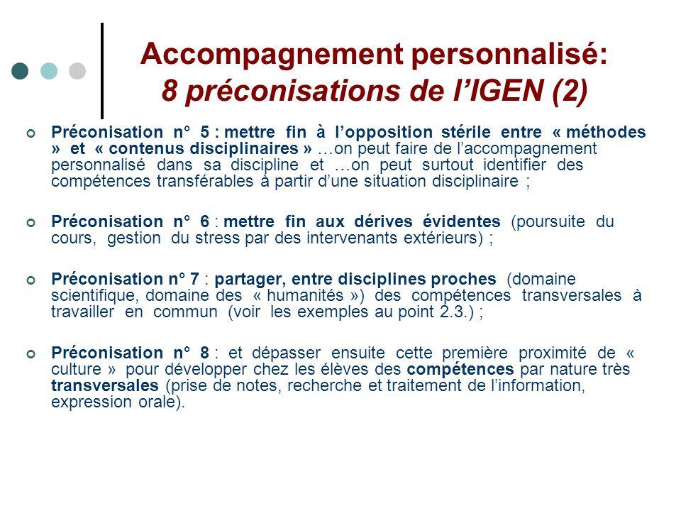 Accompagnement personnalisé: 8 préconisations de lIGEN (2) Préconisation n° 5 : mettre fin à lopposition stérile entre « méthodes » et « contenus disc