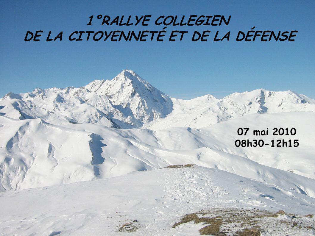 1°RALLYE COLLEGIEN DE LA CITOYENNETÉ ET DE LA DÉFENSE 07 mai 2010 08h30-12h15
