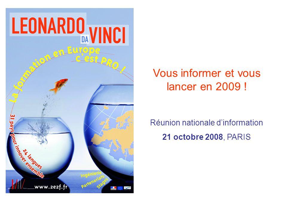 Vous informer et vous lancer en 2009 ! Réunion nationale dinformation 21 octobre 2008, PARIS