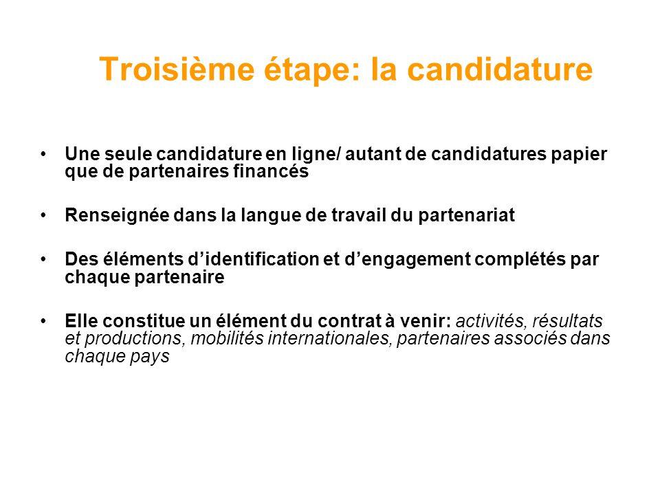 Troisième étape: la candidature Une seule candidature en ligne/ autant de candidatures papier que de partenaires financés Renseignée dans la langue de