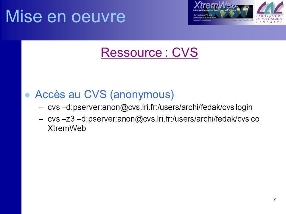 7 Ressource : CVS l Accès au CVS (anonymous) –cvs –d:pserver:anon@cvs.lri.fr:/users/archi/fedak/cvs login –cvs –z3 –d:pserver:anon@cvs.lri.fr:/users/archi/fedak/cvs co XtremWeb Mise en oeuvre