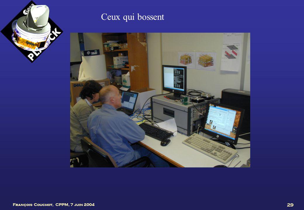 François Couchot, CPPM, 7 juin 2004 29 Ceux qui bossent
