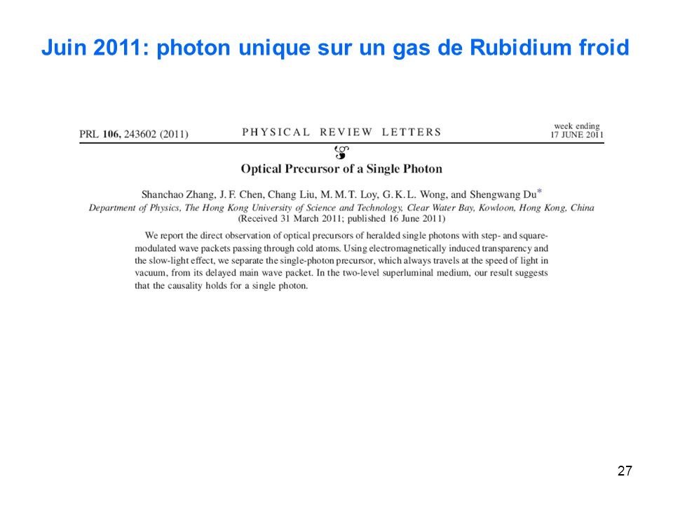 27 Juin 2011: photon unique sur un gas de Rubidium froid