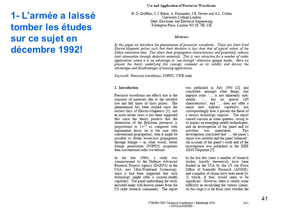 41 1- Larmée a laissé tomber les études sur ce sujet en décembre 1992!