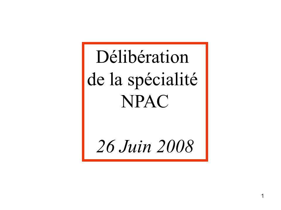 1 Délibération de la spécialité NPAC 26 Juin 2008