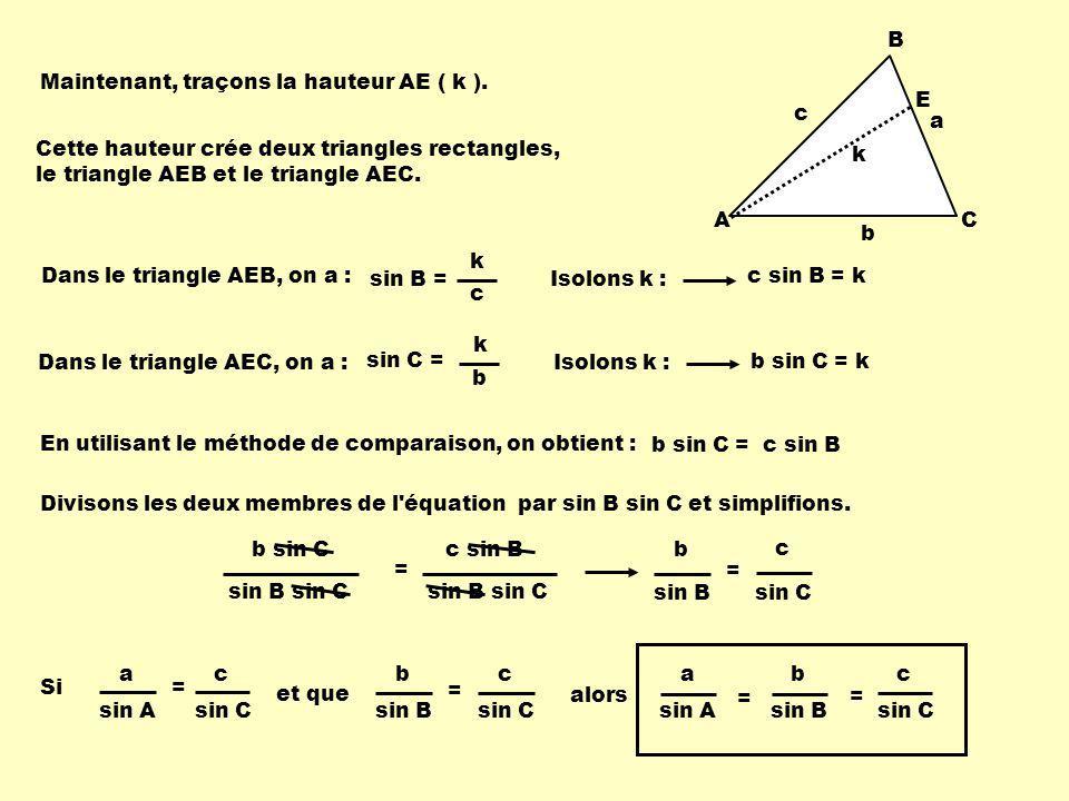 La loi des sinus s utilise quand les trois conditions ci-dessous sont réunies: - la mesure dun angle - la mesure du côté opposé à cet angle - la mesure dun autre élément du triangle Remarque: Pour établir la proportion, on associe langle avec le côté qui lui fait face.