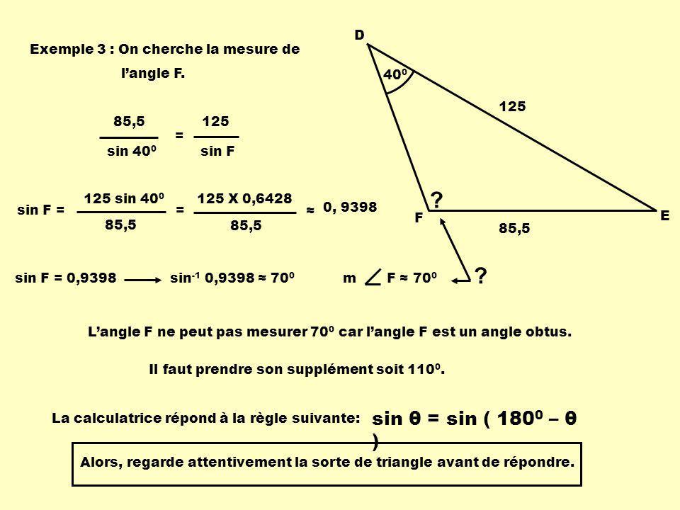 40 0 D F E 85,5 125 Exemple 3 : On cherche la mesure de langle F.